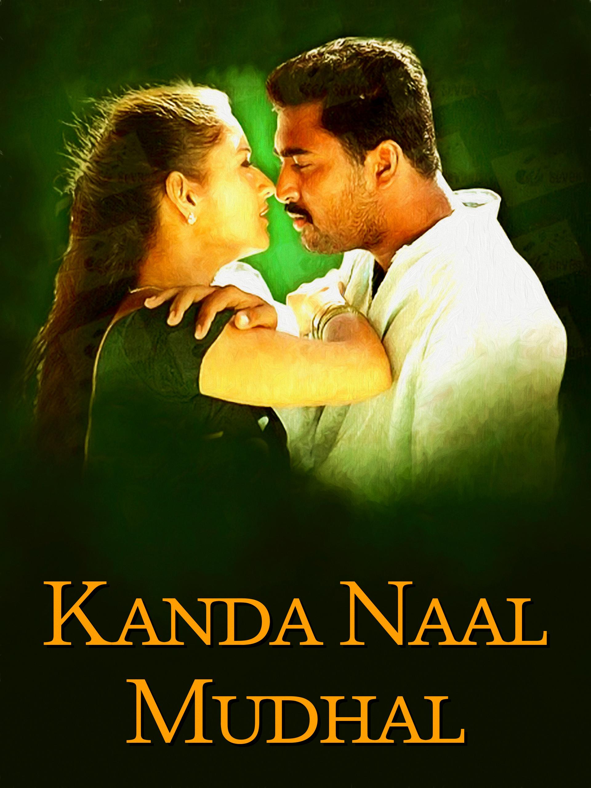 Watch Kanda Naal Mudhal full movie Online - Eros Now