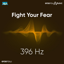 396 HZ - Fight Your Fear