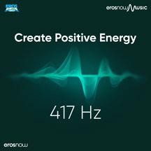 417 HZ - Create Positive Energy
