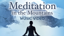 Meditation In The Mountains - Video Song