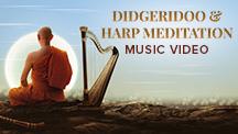 Didgeridoo & Harp Meditation - Video Song