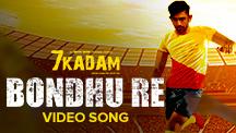 Bondhu Re - Video Song