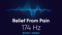 174 HZ - Relief From Pain - Video Music