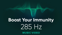 285 HZ - Boost Your Immunity - Video Music