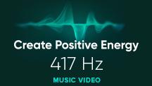 417 HZ - Create Positive Energy - Video Music