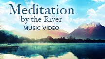 Meditation By The River - Video Song