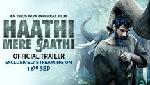 Haathi Mere Saathi - Official Trailer
