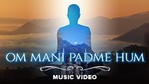 Om Mani Padme Hum - Video Music