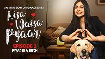 Episode 2 : Pyaar is a Bitch