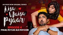 Episode 4 : Pyaar, Picture aur Popcorn