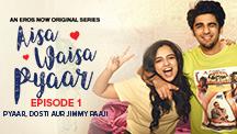 Episode 1 : Pyaar, Dosti aur Jimmy Paaji