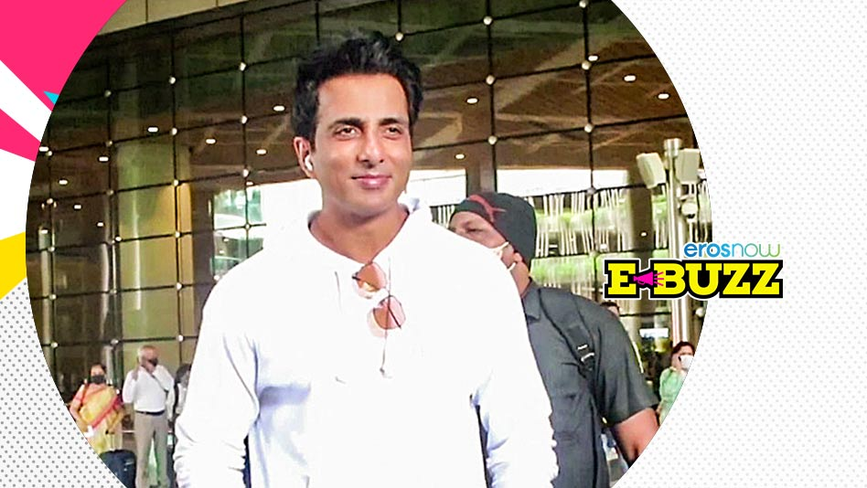 Watch E Buzz - Sonu Sood spotted at Mumbai airport on Eros Now
