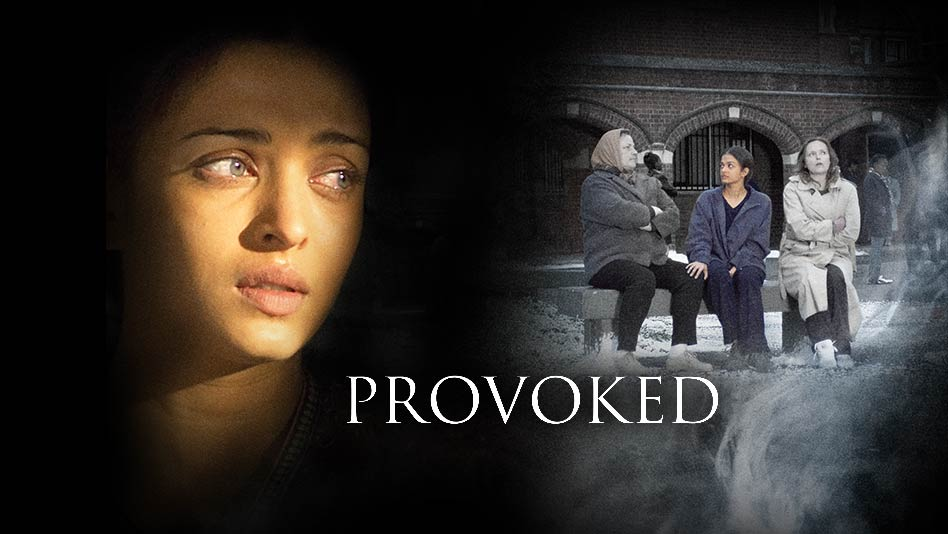 Watch Provoked full movie Online - Eros Now