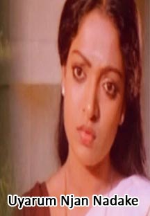 Watch Uyarum Njan Nadake full movie Online - Eros Now