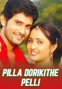 Watch Pilla Dorikithe Pelli full movie Online - Eros Now