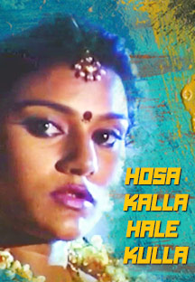 Watch Hosa Kalla Hale Kulla full movie Online - Eros Now