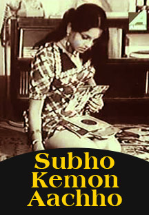 Watch Subho Kemon Aachho full movie Online - Eros Now