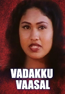 Watch Vadakku Vaasal full movie Online - Eros Now