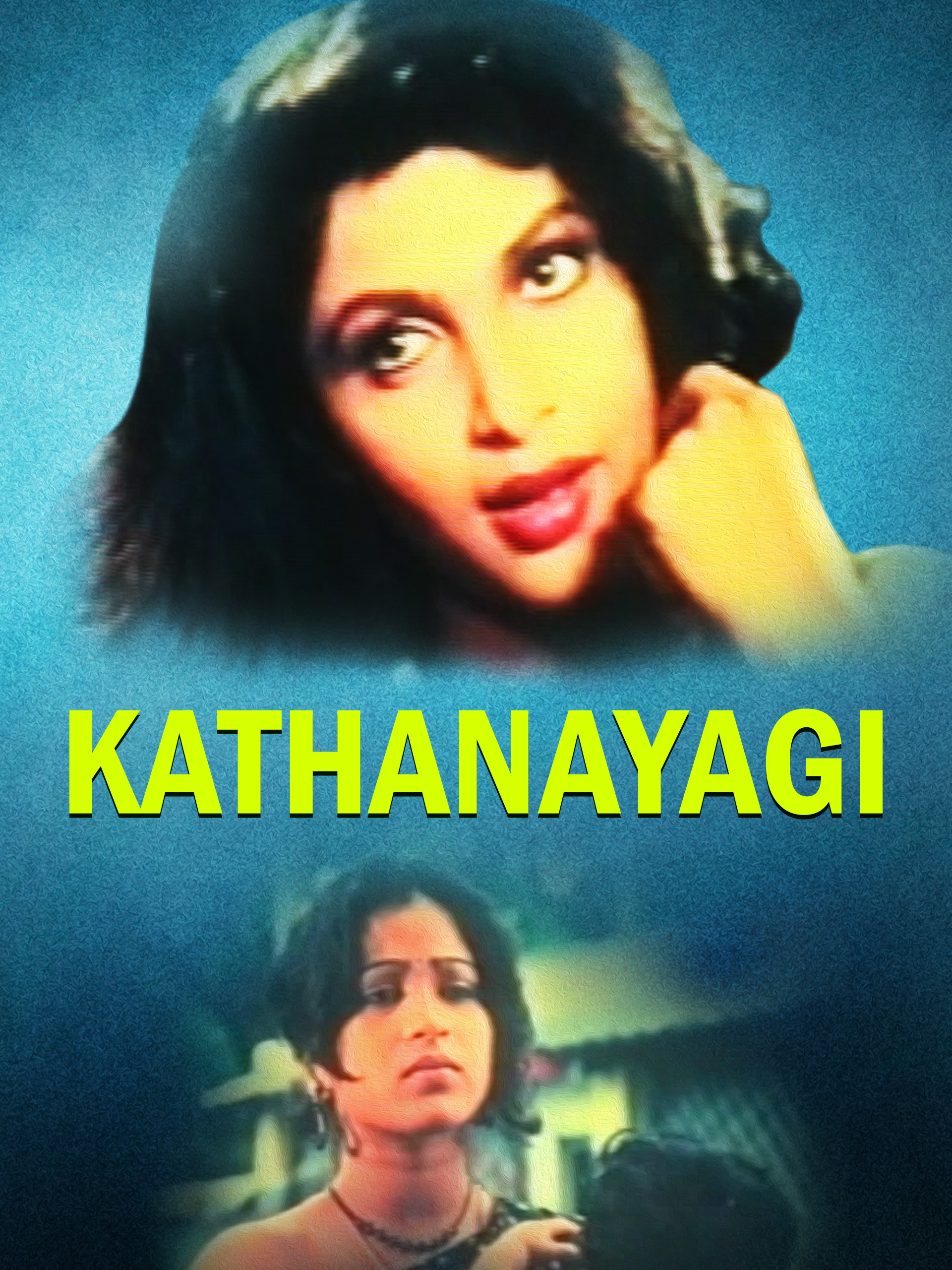 Watch Kathanayagi full movie Online - Eros Now