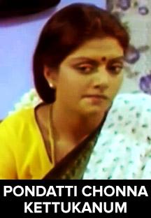 Watch Pondatti Chonna Kettukanum full movie Online - Eros Now