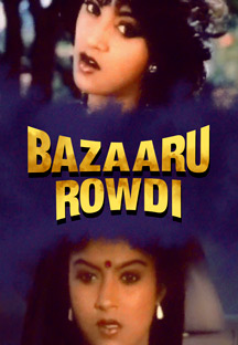 Watch Bazaaru Rowdi full movie Online - Eros Now