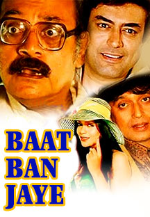 Watch Baat Ban Jaye full movie Online - Eros Now