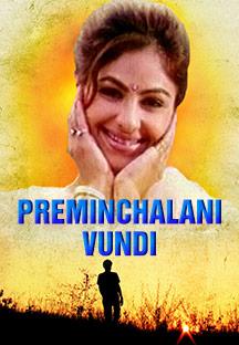 Watch Preminchalani Vundi full movie Online - Eros Now