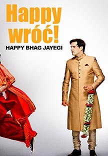 Watch Happy Bhag Jayegi - Polish full movie Online - Eros Now