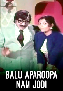 Watch Balu Aparoopa Nam Jodi full movie Online - Eros Now