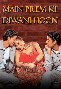 Watch Main Prem Ki Diwani Hoon full movie Online - Eros Now