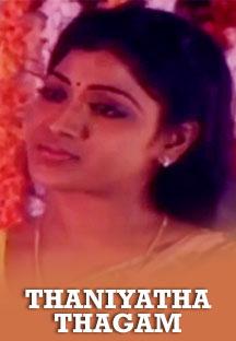 Watch Thaniyatha Thagam full movie Online - Eros Now
