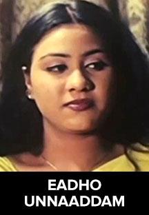 Watch Eadho Unnaaddam full movie Online - Eros Now