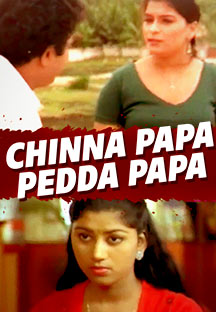 Watch Chinna Papa Pedda Papa full movie Online - Eros Now
