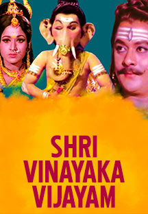 Watch Shri Vinayaka Vijayam full movie Online - Eros Now
