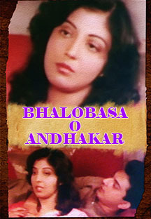 Watch Bhalobasa-O-Andhakar full movie Online - Eros Now