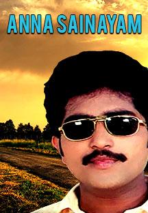 Watch Anna Sainayam full movie Online - Eros Now