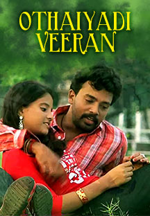 Watch Othaiyadi Veeran full movie Online - Eros Now