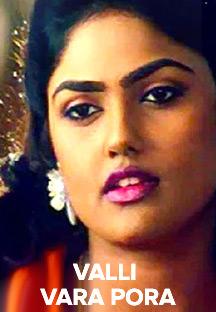 Watch Valli Vara Pora full movie Online - Eros Now