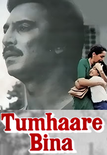 Watch Tumhaare Bina full movie Online - Eros Now