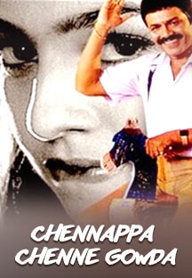 Watch Chennappa Chenne Gowda full movie Online - Eros Now