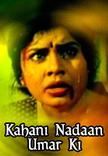 Watch Kahani Nadaan Umar Ki full movie Online - Eros Now