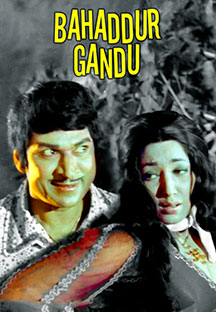 Watch Bahaddur Gandu full movie Online - Eros Now