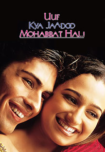 Watch Uuf Kya Jadoo Mohabbat Hai full movie Online - Eros Now