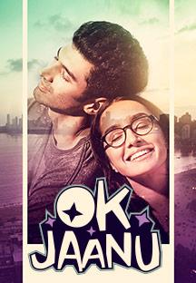 Watch Ok Jaanu full movie Online - Eros Now