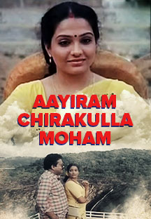 Watch Aayiram Chirakulla Moham full movie Online - Eros Now