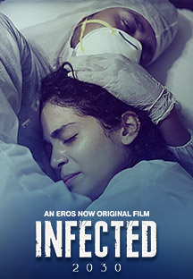 Watch Infected 2030 full movie Online - Eros Now