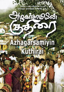 Watch Azhagarsamiyin Kuthirai full movie Online - Eros Now