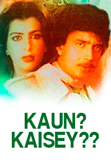 Watch Kaun? Kaisey?? full movie Online - Eros Now