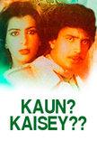 Watch Kaun? Kaisey?? full movie Online - Eros Now