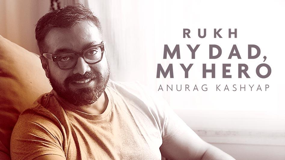 My Dad My Hero - Anurag Kashyap